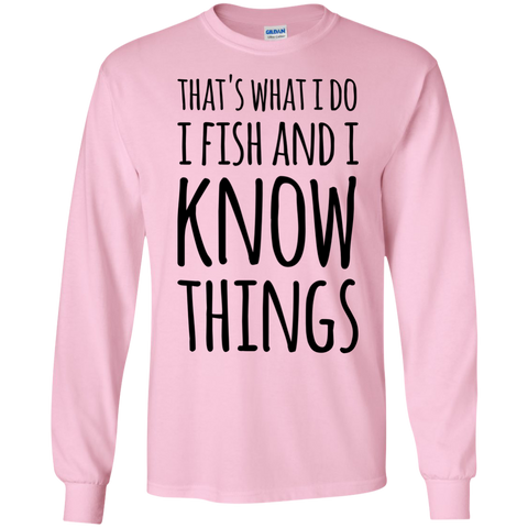 That's what i Do i fish and i know things  Cotton Tshirt