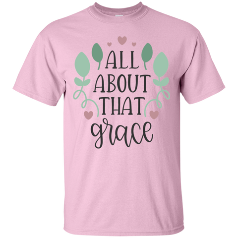 All about that grace   T-Shirt