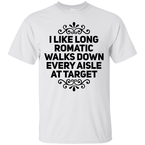 I Like Long Romantic walks down every aisle at target T-Shirt