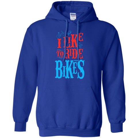 I Like to ride Bikes Hoodie