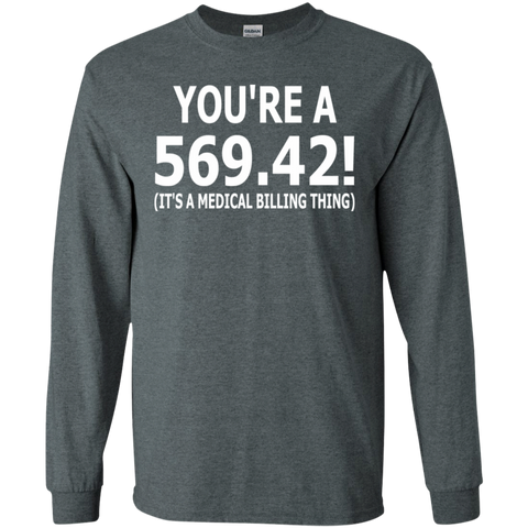 You're 569.42 ! ( It's a medical billing thing )  LS   T-Shirt
