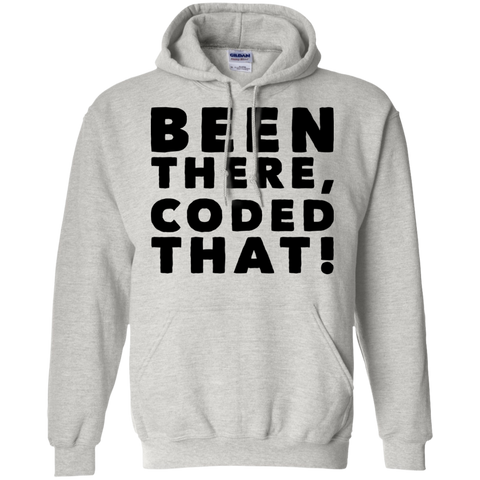 Been There , Coded That !  Hoodie