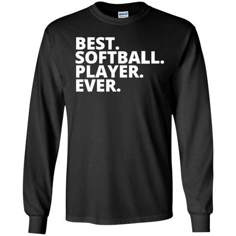 Best. Softball. Player. Ever LS  Tshirt