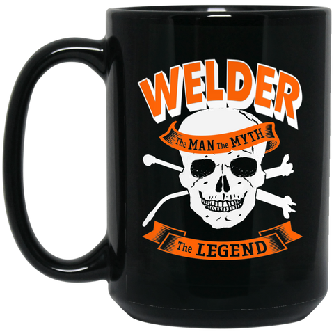 Welder  The Man The Myth The Legend 15 oz. Black Mug