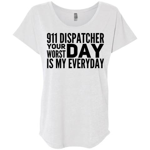 911 Dispatcher your worst day is my everyday  Dolman Sleeve