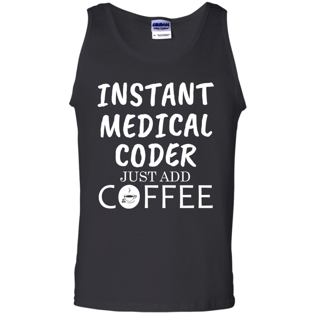 Instant Medical Coder Just Add Coffee Cotton Tank Top