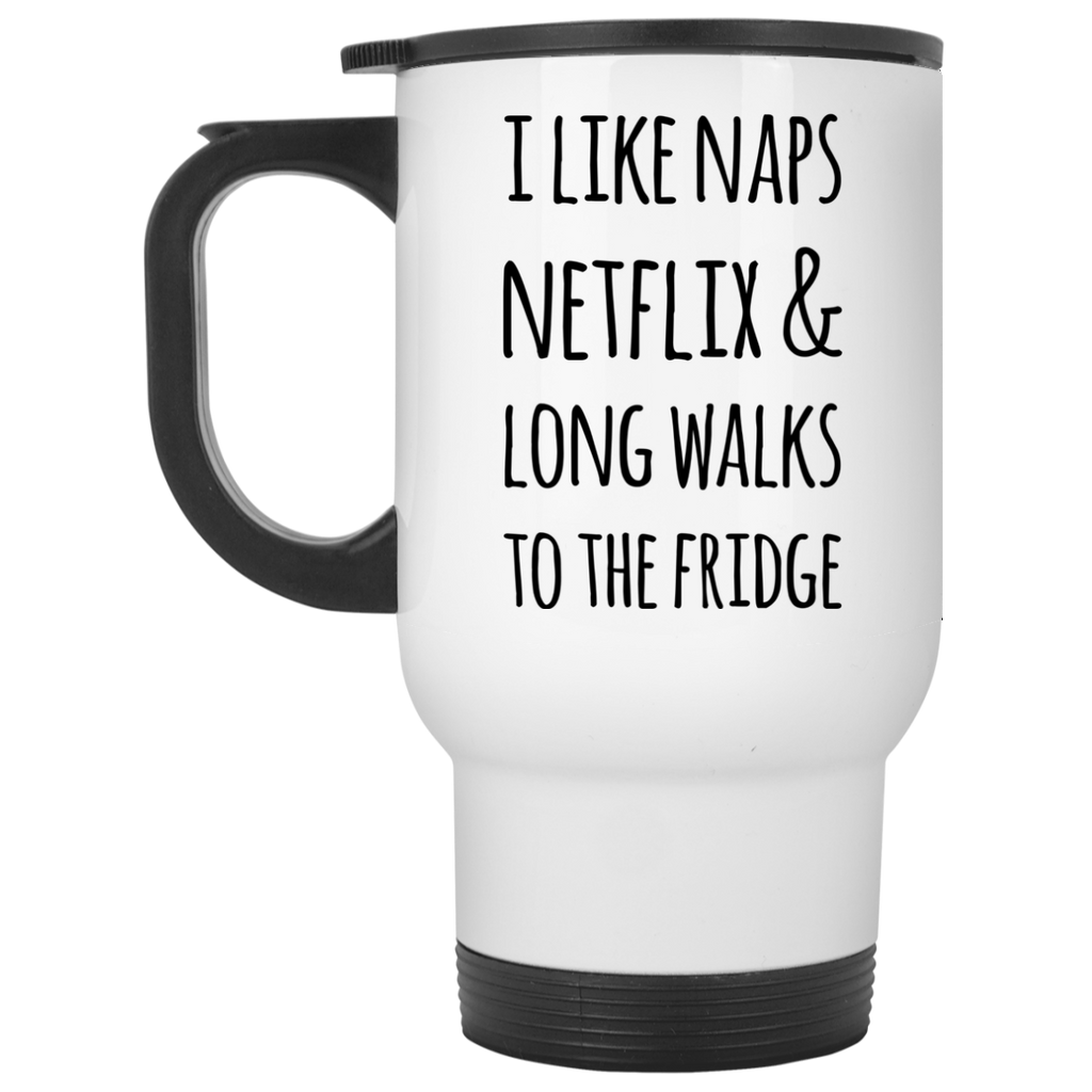 I like naps netflix and long walks to the fridge Travel Mug