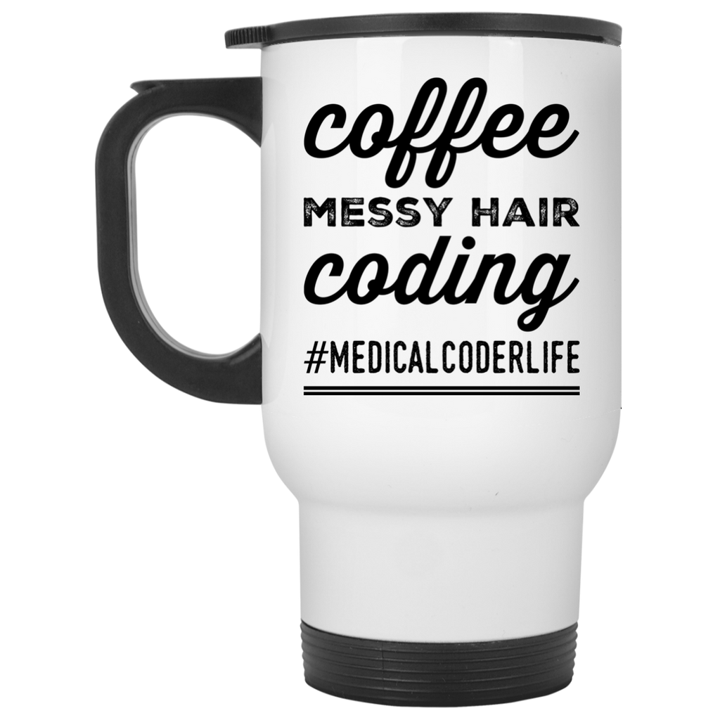 Coffee Messy Hair Coding #medicalcoderlife  Travel Mug