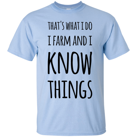 That's what i do i know i farm and i know things T-Shirt