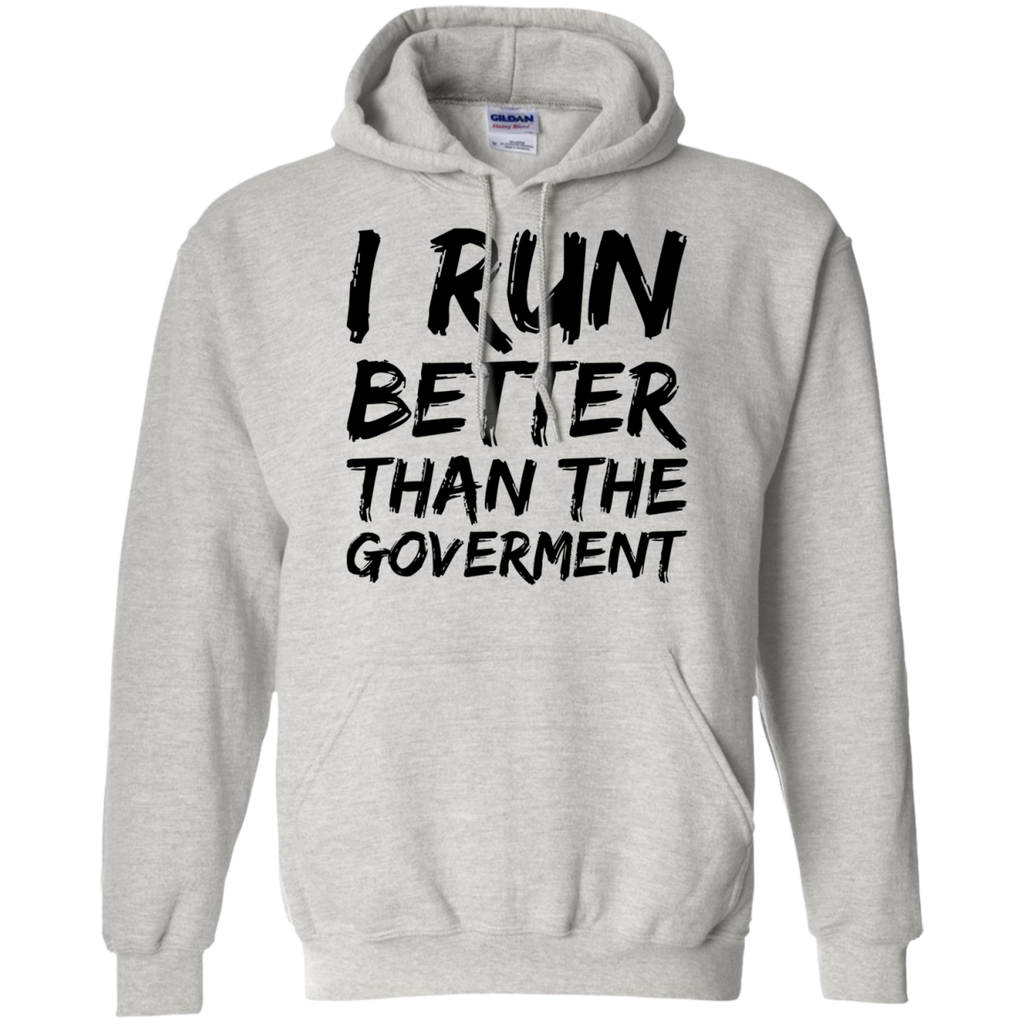I Run better than the goverment Hoodie