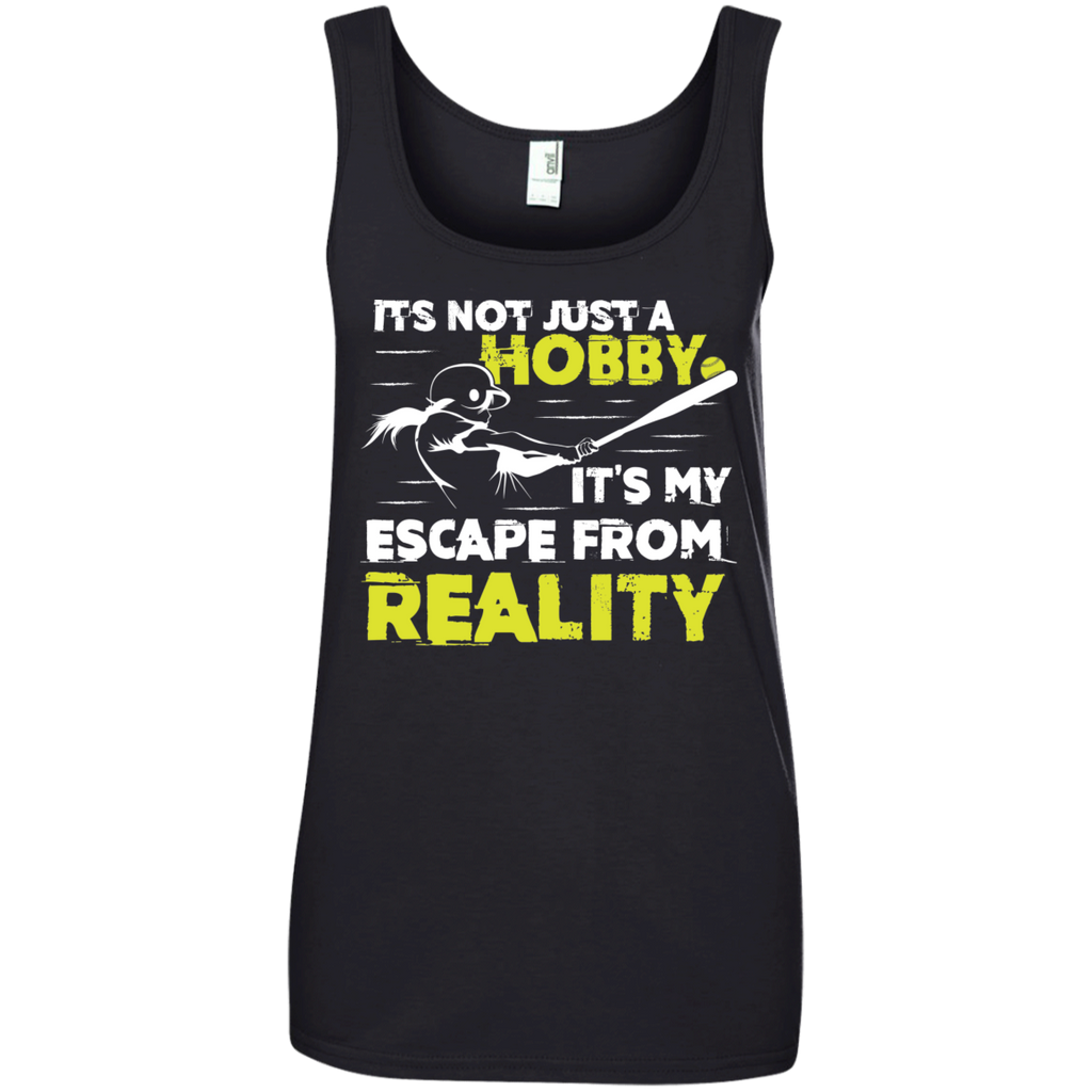 Its not just a Hobby Its My Escape from Reality  Ladies  100% Ringspun Cotton Tank Top
