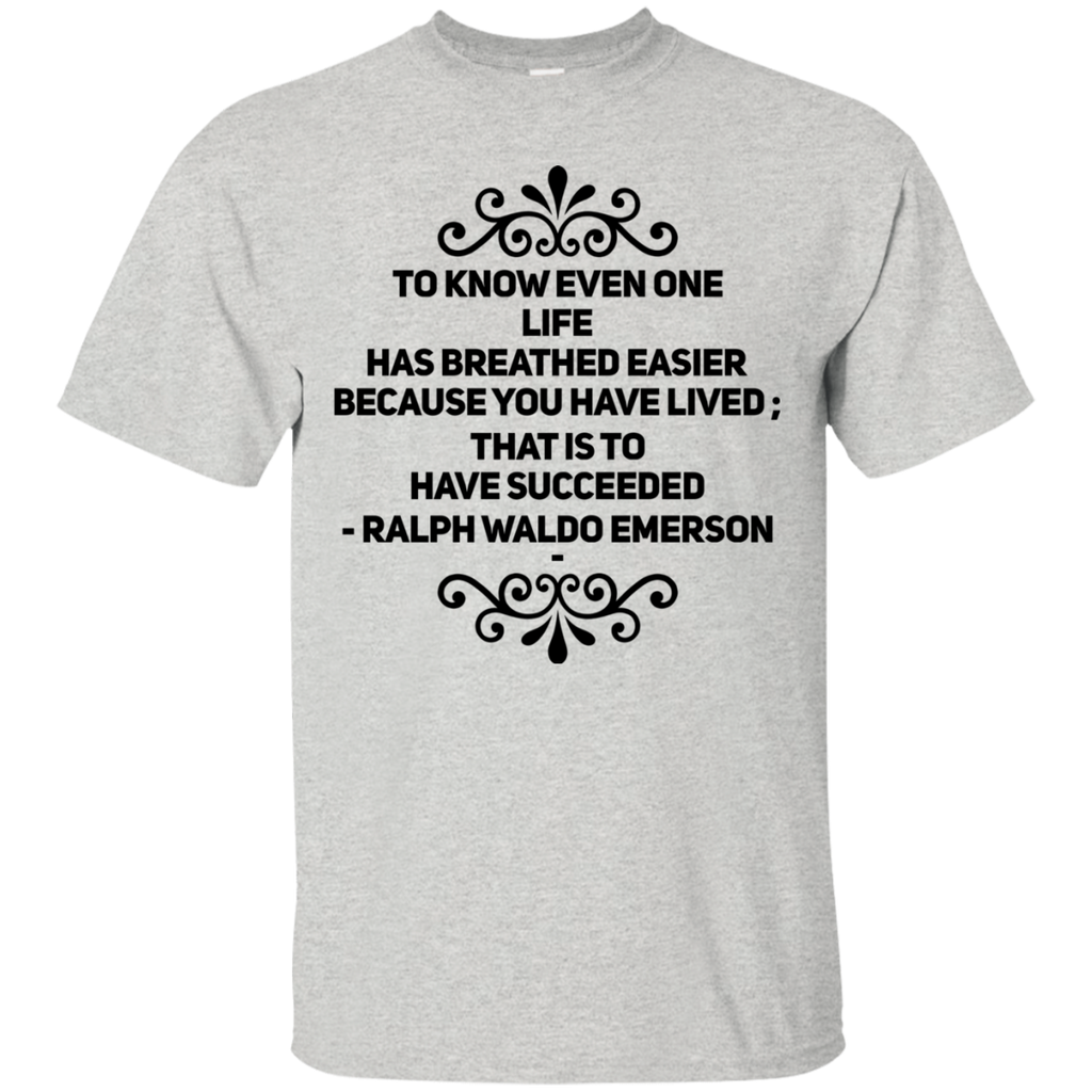 To know even one life has breathed easier  T-Shirt