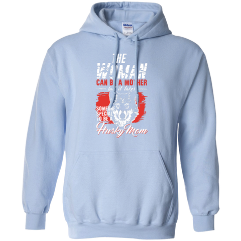 Someone special to be a Husky Mom   Hoodie 8 oz