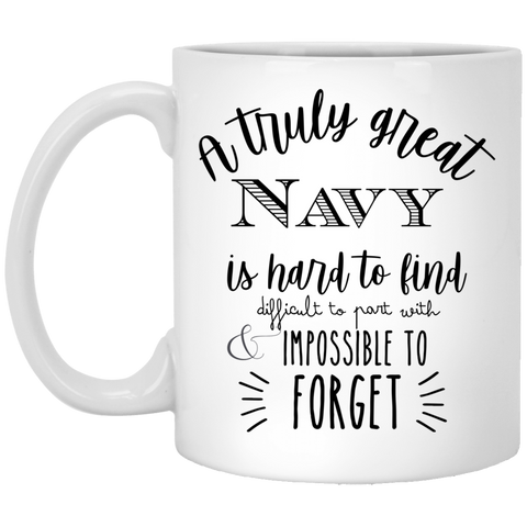 A truly great Navy  is hard to find 11 oz. White Mug