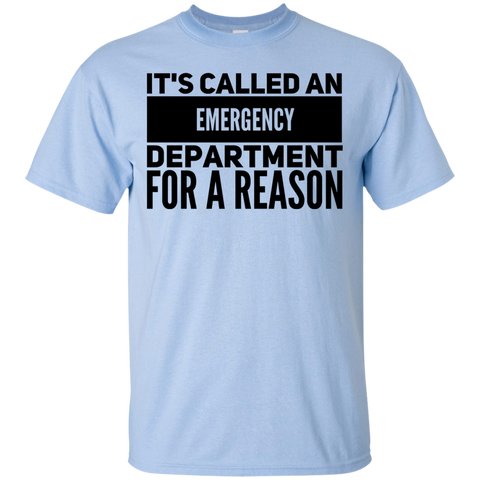 It's called an emergency department for a reason  T-Shirt