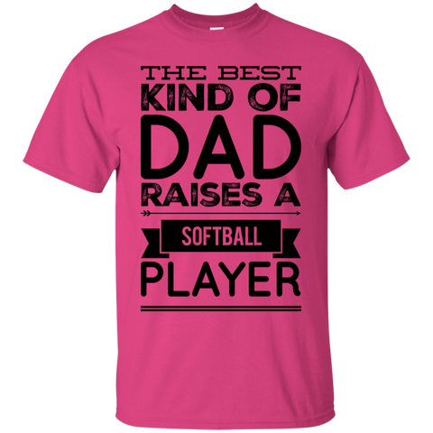 The best kind of dad raises a softball player   T-Shirt