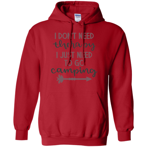I don't need therapy I just need to go Camping Hoodie