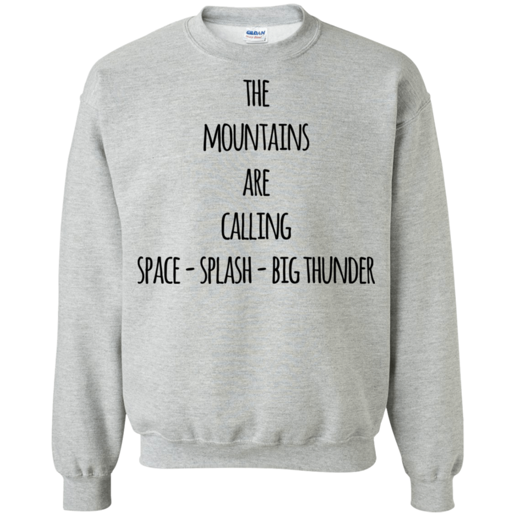 The Mountains are calling space-splash -Big Thunder  Sweatshirt