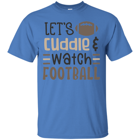 Let's Cuddle  & watch football   T-Shirt