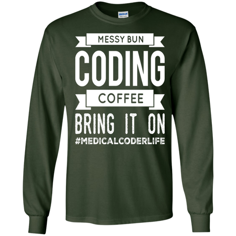 Messy Bun Coding Coffee Bring it on #medicalcoderlife  LS   T-Shirt