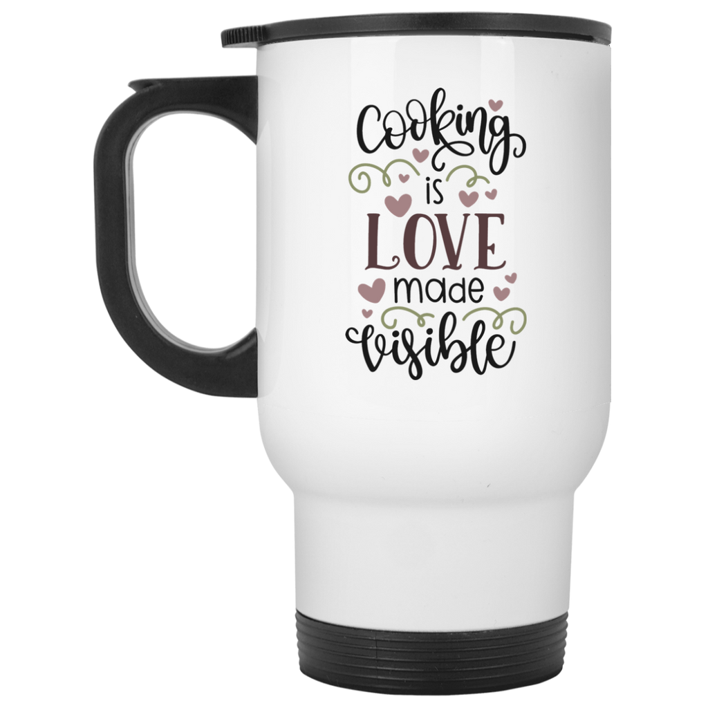 Cooking is love made visible White Travel Mug