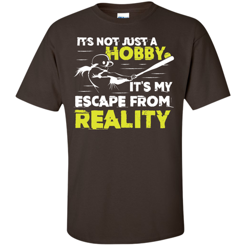Its not just a Hobby Its My Escape from Reality  Cotton T-Shirt