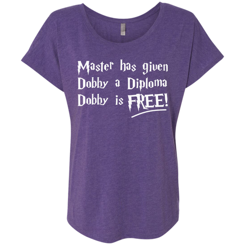 Master has given dobby a diploma dobby is free  Level Ladies Triblend Dolman Sleeve