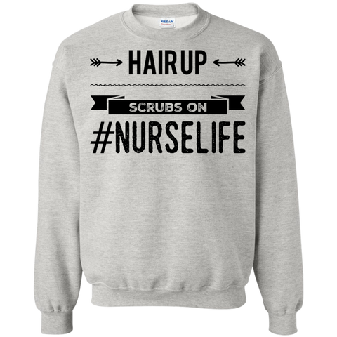 Hair Up scrubs on #nurselife  Sweatshirt