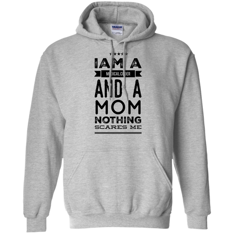 I am a Medical Coder  and a Mom nothing scares me Hoodie