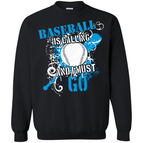 Baseball is Calling and I Must Go Sweatshirt  8 oz