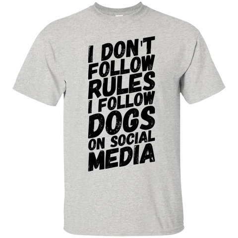 I don't follow rules i follow dogs on social media  T-Shirt