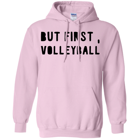 But First , Volleyball  Hoodie