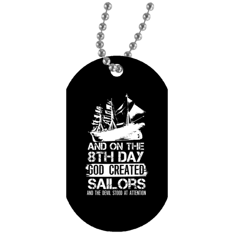 And On The 8th Day God created Sailors Dog Tag