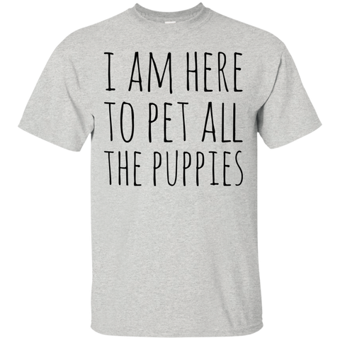 48081e3a4ebc I am here to pet all the puppies T-Shirt – Teeholic