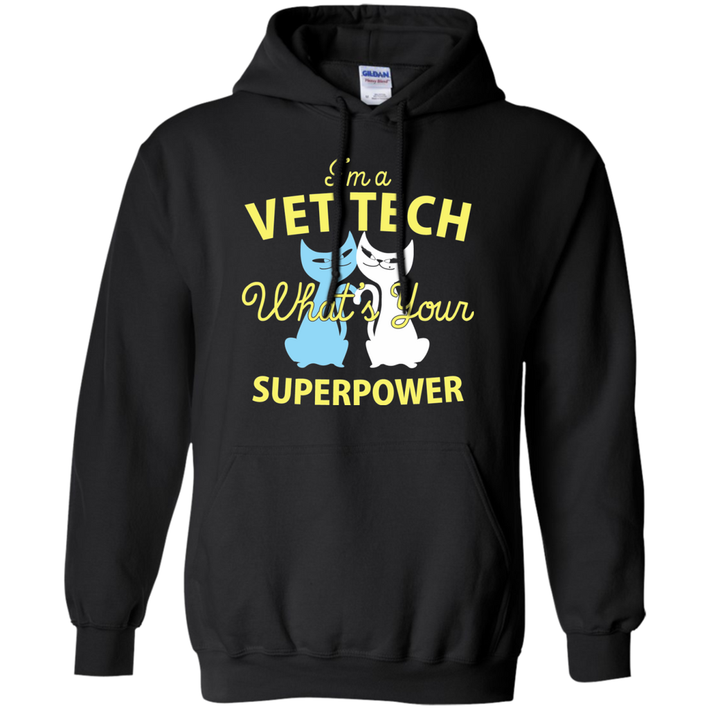 I'm a Vet Tech What's Your Superpower Pullover Hoodie 8 oz