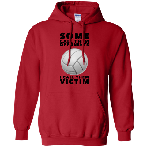 Some Call them opponents I call them victim  Hoodie