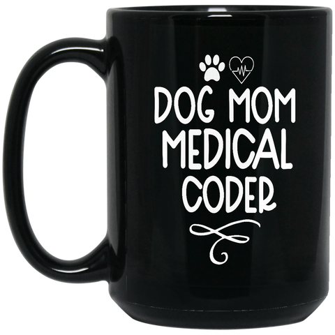 Dog Mom Medical Coder 15 oz. Black Mug