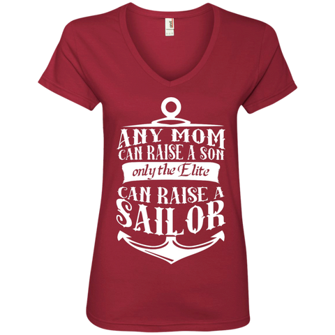 Any Mom Can Raise a son only the Elite can raise a Sailor   V-Neck Tee