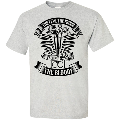 Surgical Tech The Few The Proud The Bloody T-Shirt