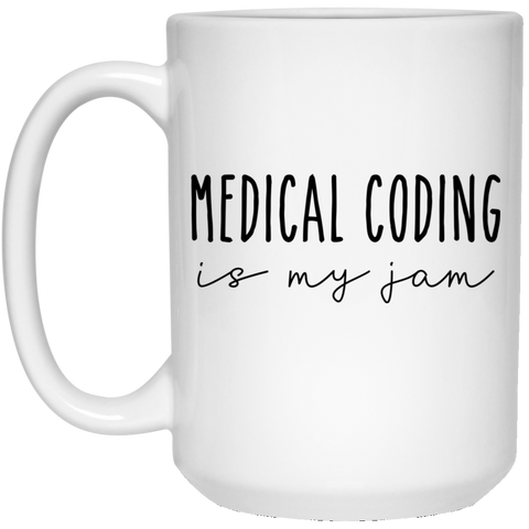 Medical coding is my jam  15 oz. White Mug