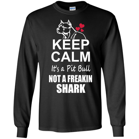Keep Calm its a Pit Bull not a Freaking Shark LS Ultra Cotton Tshirt