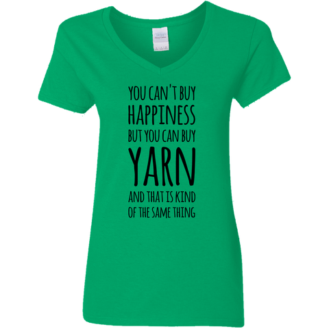 You can't buy happiness but you can buy Yarn and that is kind of the same thing Ladies V Neck Tshirt