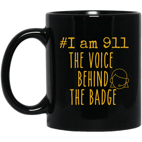 #iam 911 The Voice behind the badge   11 oz. Black Mug