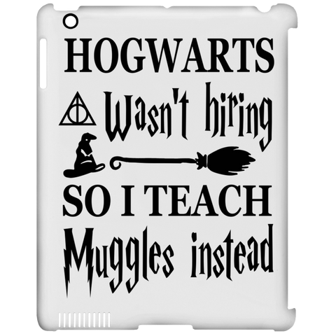 Hogwarts wasn't hiring so I Teach muggles instead  Ipad   Clip Case