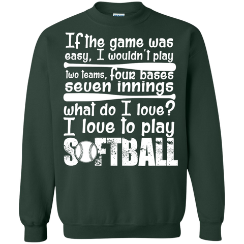 I love to Play Softball Crewneck Pullover Sweatshirt  8 oz