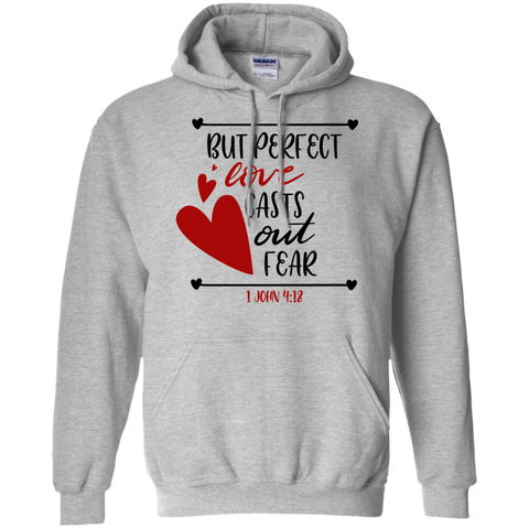 But perfect love casts out fear – 1 John 4:18 Hoodie