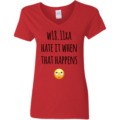 W18.11XA Hate it when happens   Ladies' 5.3 oz. V-Neck T-Shirt