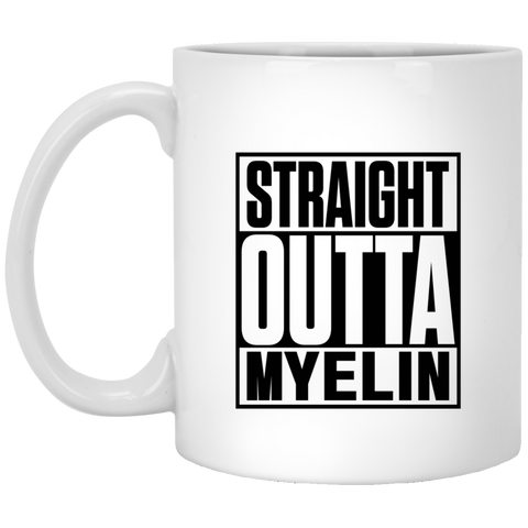 Straight Outta Myelin  Mug