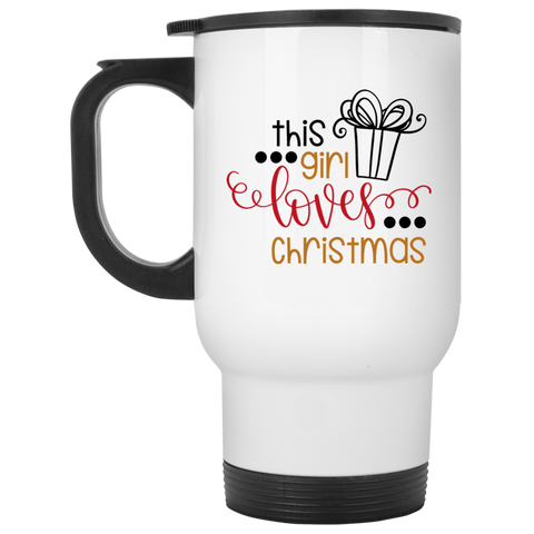 This Girl Loves Christmas    White Travel Mug