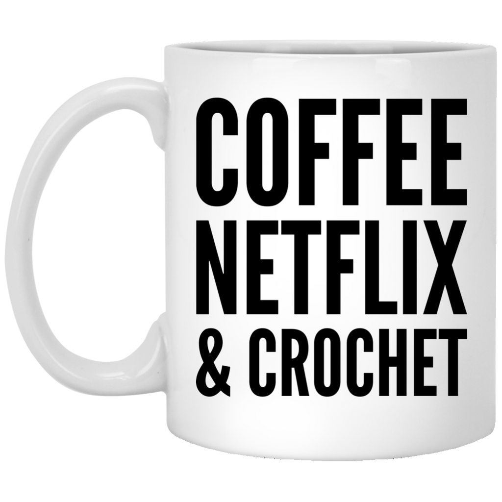 Coffee Netflix & Crochet  Mug